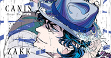 【1月27日(水)発売!】ZAKK『CANIS-Dear Mr.Rain-』あらすじ&特典のご紹介
